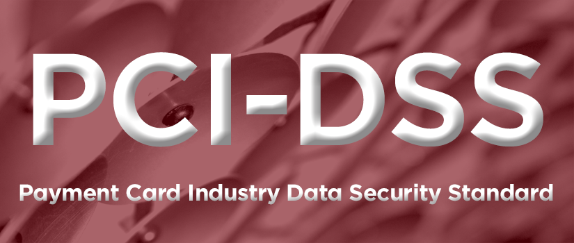 Payment Card Industry Data Security Standard (PCI-DSS)