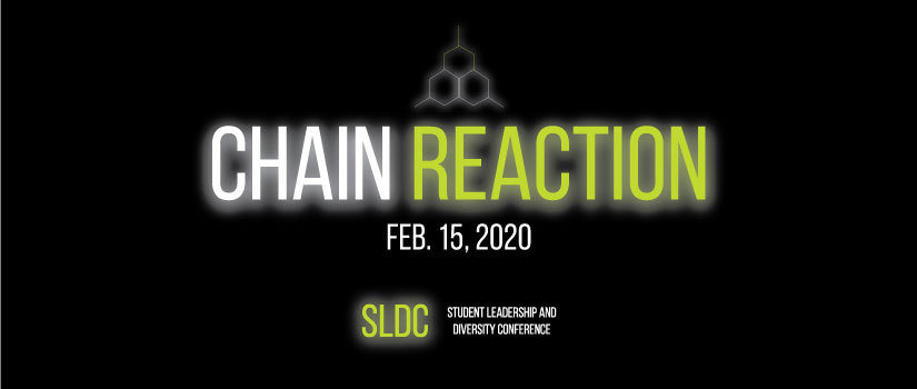 Student Leadership & Diversity Conference 2020. Theme of Chain Reaction on Feb. 15.