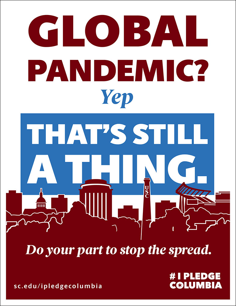printable flyer that says: Global pandemic? Yep. That's still a thing. #IPledgeColumbia