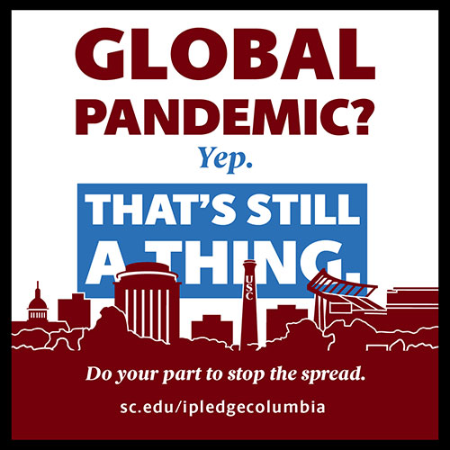 Global pandemic? Yep. That's still a thing. #IPledgeColumbia