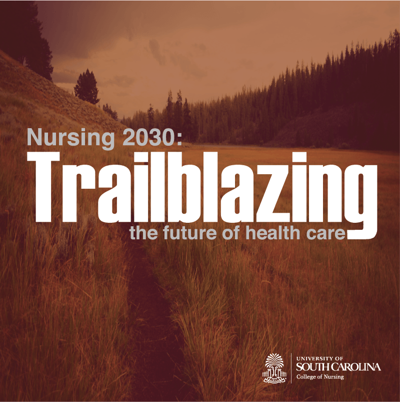 Nursing 2030: Trailblazing the future of health care